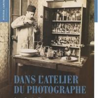 """""""Dans l'atelier du photographe"""" d'Anne Cartier-Bresson, Ed.PARIS Musées, juin 2012"""