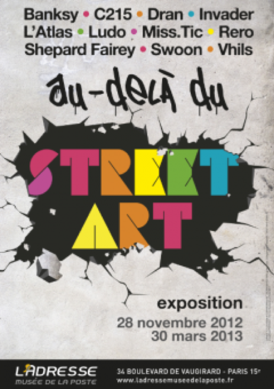 affiche de l 39 exposition au del du street art nov 2012 mars 2013. Black Bedroom Furniture Sets. Home Design Ideas