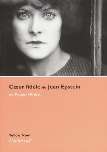 """""""Coeur fidèle de Jean Epstein"""" de Prosper Hillairet, 2008"""